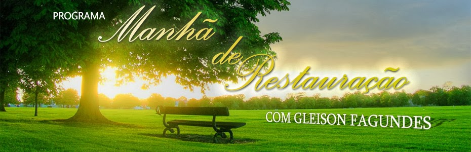 http://www.radioeternidadefm.com/2013/12/programa-manha-de-restauracao.html