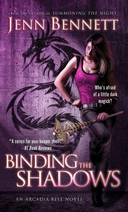 Binding the Shadows by Jenn Bennett (Arcadia Bell #3)