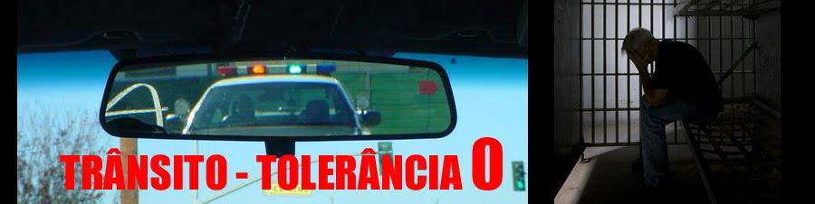 TRÂNSITO - TOLERÂNCIA 0
