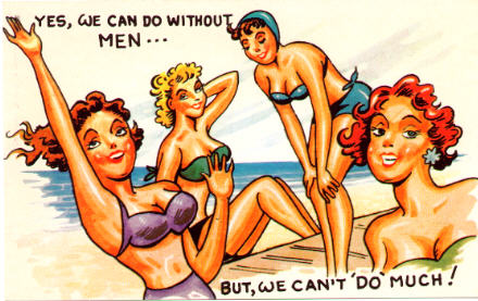 "A cartoon of women saying: ""Yes, we can do without men ... but we can't do much!"""