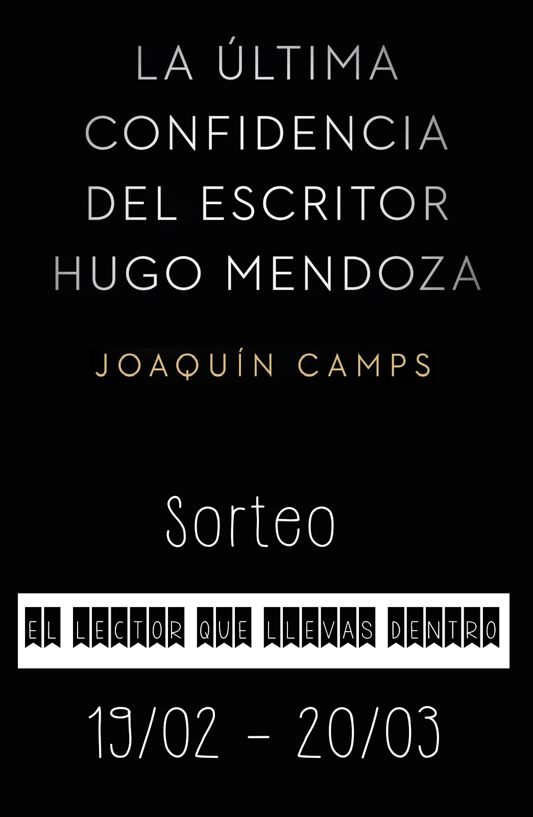 http://www.ellectorquellevasdentro.com/2015/02/sorteo-ultima-confidencia-escritor-hugo-mendoza.html?showComment=1424381114954#c4731692137692489857