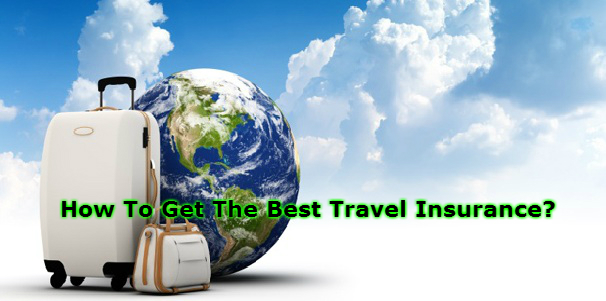 How To Get The Best Travel Insurance