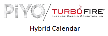 PiYo and Turbo Fire Hybrid Workout Calendar