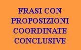 LE PROPOSIZIONI COORDINATE CONCLUSIVE - FRASI