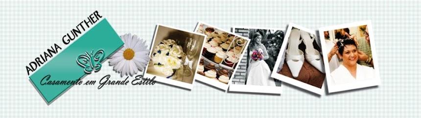 Casamentos Em Grande Estilo  com  Adriana  Gunther