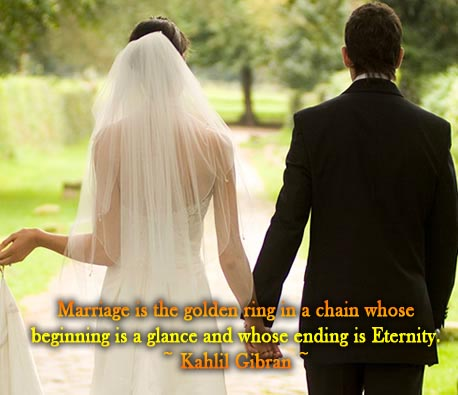 Love Quotes For Him Married : Marriage is the golden ring in a chain whose