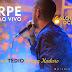 Arpe - Piriguete / Tédio / Danza Kuduro (Ao vivo)