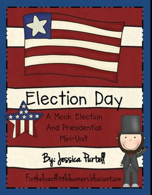 Election+Day+A+Mock+Election+and+Presidential+Mini+Unit+-+Jessica ...