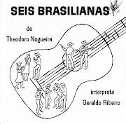 Theodoro NogueiraSeis Brasilianas para violão (por Geraldo Ribeiro)