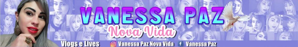 Vanessa Paz Nova Vida