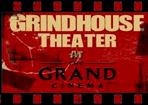 GRINDHOUSE THEATER
