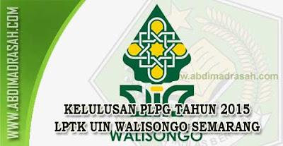 Kelulusan PLPG Tahap I - IV Tahun 2015 LPTK UIN Walisongo