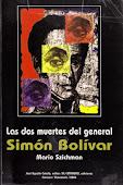 Las dos muertes del general Simón Bolívar