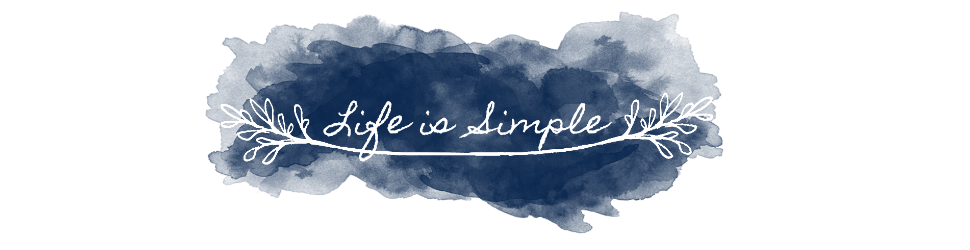 Life is Simple ● the art of living a beautiful life
