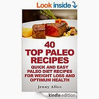 40 Top Paleo Recipes - Quick and Easy by Jenny Allan
