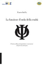 """""""La Funzione d'onda della Realtà"""" (2006)"""