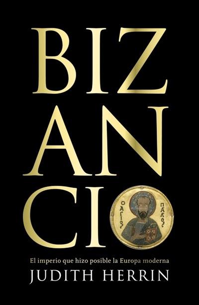 Bizancio El imperio que hizo posible la Europa moderna Judith Herrin