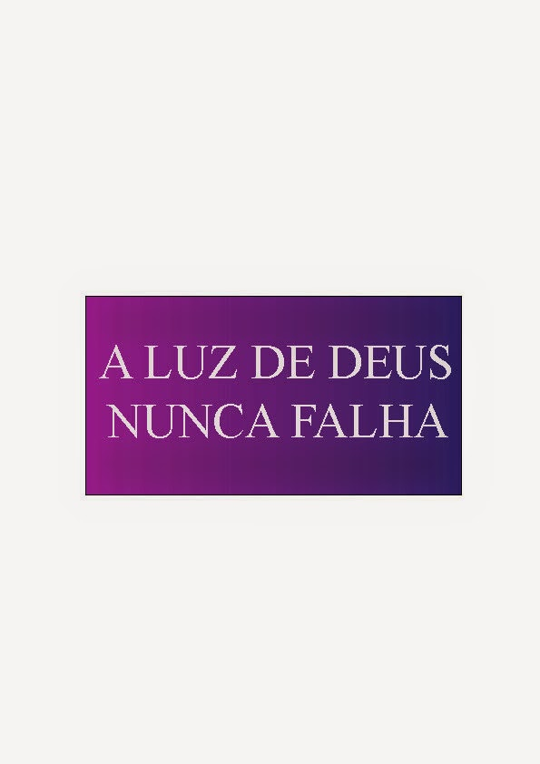 A Luz de Deus nunca falha
