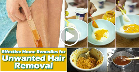 Effective Home Remedies For Unwanted Hair Removal