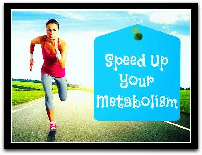Ways to speed up your metabolism to lose weight