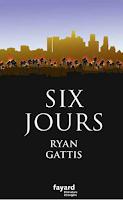 http://ivresselivresque.blogspot.com/2015/10/ryan-gattis-six-jours-chronique.html#more