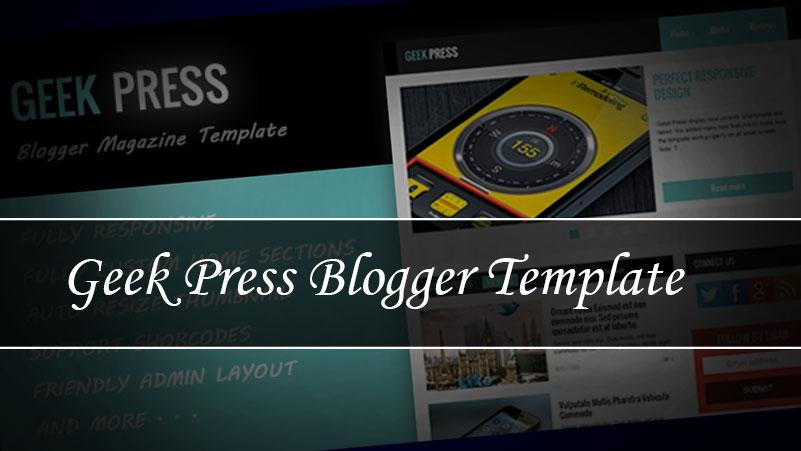Free Download Geek Press Blogger Template
