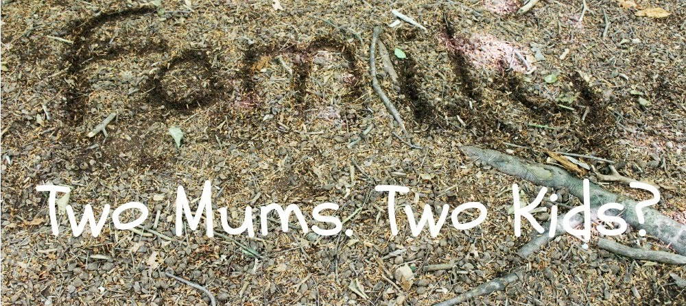 Two Mums. Two Kids?