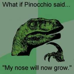 philosoraptor what if pinocchio said my nose will now grow
