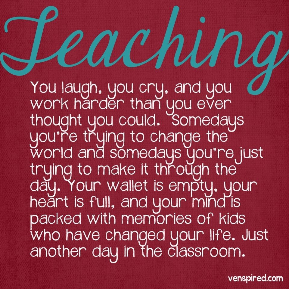 delightfully dunn why i became a teacher oh and there is the whole making a difference changing the world thing