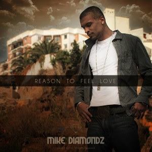 Mike Diamondz - Reason To Feel Love