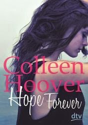 http://www.amazon.de/Hope-Forever-Roman-Colleen-Hoover/dp/3423716061/ref=sr_1_1?ie=UTF8&qid=1413295139&sr=8-1&keywords=hope+forever