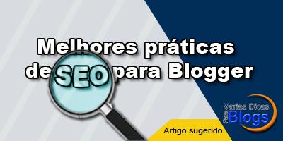 Melhores práticas de SEO para Blogger