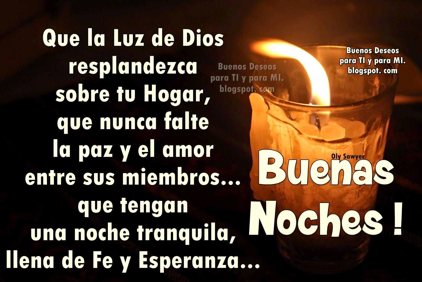 Que la Luz de Dios resplandezca sobre tu Hogar, que nunca falte la paz y el amor entre sus miembros... que tengan una noche tranquila, llena de Fe y Esperanza...  BUENAS NOCHES!
