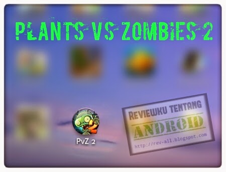 ikon Permainan Plants VS Zombies 2  - download gratis game android PvZ 2 apk dan data (rev-all.blogspot.com)