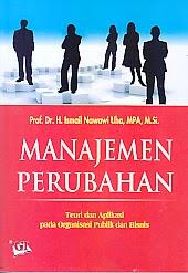 toko buku rahma: buku MANAJEMEN PERUBAHAN, pengarang ismail nawawi uha, penerbit ghalia indonesia
