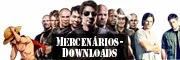 http://mercenarios-downloads.blogspot.com.br/