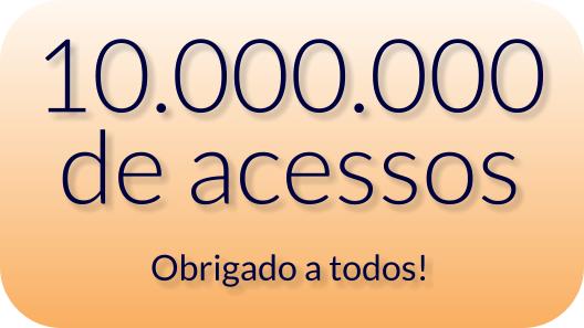 10 milhões de acessos! Obrigado a todos!