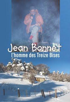 """""""Jean Bonnet, l'homme des Treize Bises"""""""