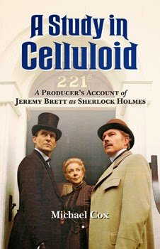 A Study in Celluloid - Michael Cox, producer of the Granada Sherlock Holmes series, takes readers behind the scenes with Jeremy Brett.
