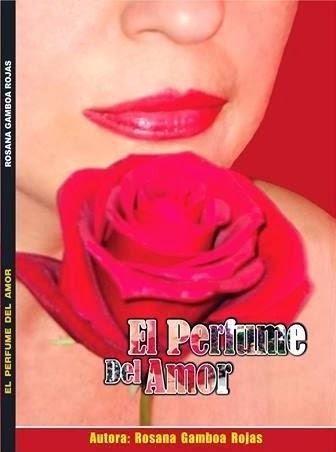 """Hola, amigos!!!...Les presento mi poemario """" EL PERFUME DEL AMOR"""""""