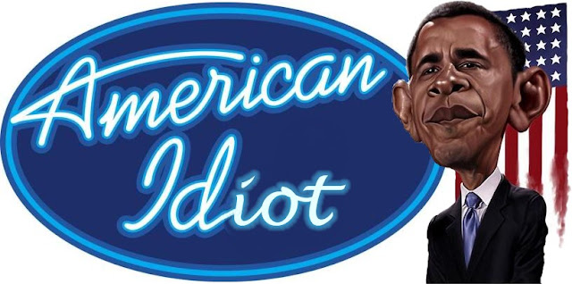 http://1.bp.blogspot.com/-JF6e3sdsoHo/TYSphZ8VRTI/AAAAAAAAC6E/YrtbAMP4Nso/s1600/Obama%2BAmerican%2BIdiot.jpg