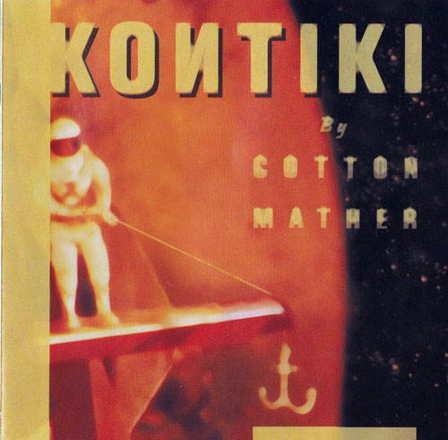 COTTON MATHER - (1997) Kontiki