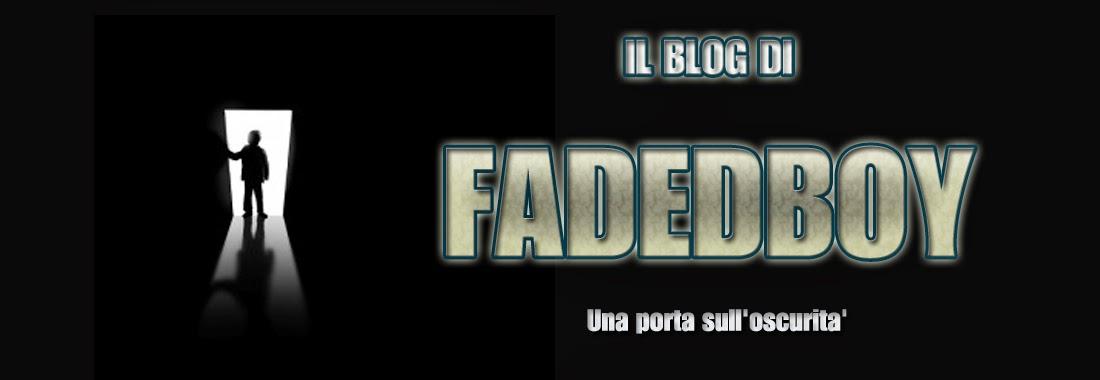Il blog di Fadedboy