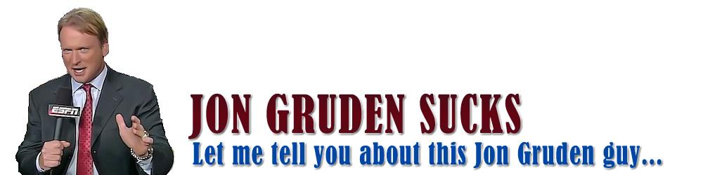 Jon Gruden Sucks