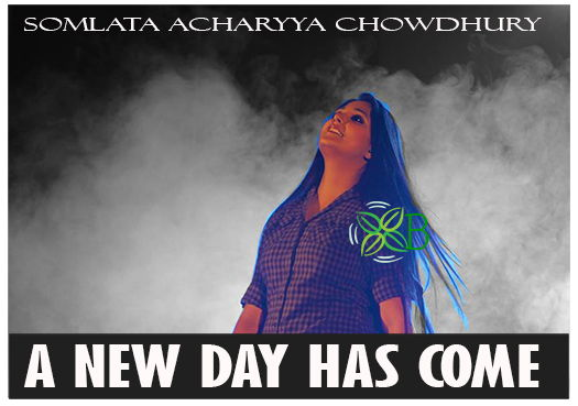 A New Day Has Come english song Somlata Acharyya Chowdhury