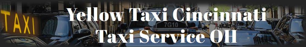 Yellow Taxi Cincinnati Ohio | 513-400-4251 | Cincinnati Airport Taxi Service | Cincinnati Taxi Cabs