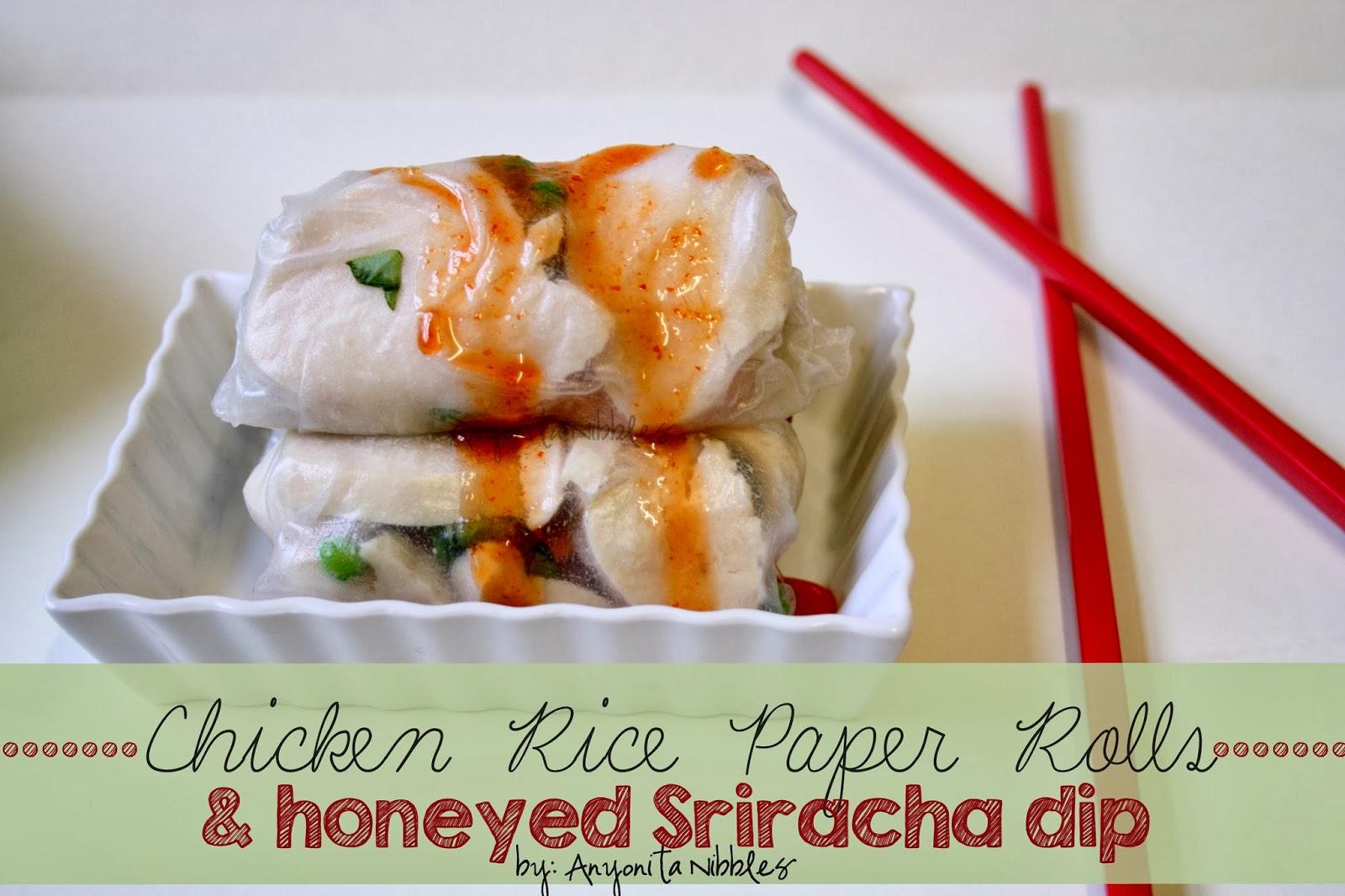 Chicken Rice Paper Rolls & Honeyed Sriracah Dip | Anyonita Nibbles