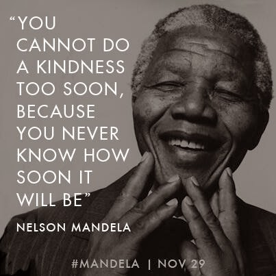 Nelson%20Mandela%20memorable%20quotes on Is Kindness Taught Or Are We Born With It