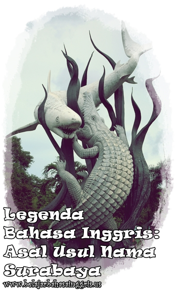Legenda Bahasa Inggris : Asal Usul Nama Surabaya | www.bermanfaat.net
