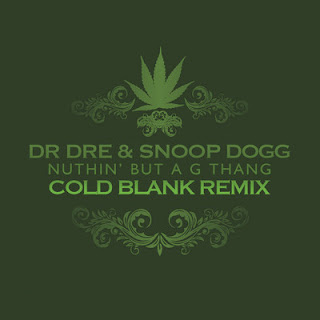 Dr. Dre & Snoop Dogg - Nuthin' But A G Thang (Cold Blank Remix)